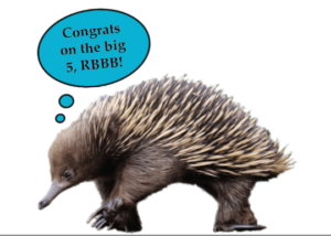 the echidna wishes RBBB a happy 5 year anniversary